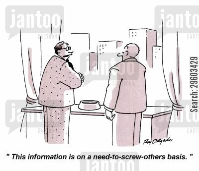 corporate cultures cartoon humor: 'This information is on a need-to-screw-others basis.'