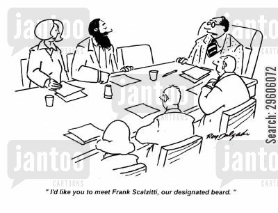 facial hair cartoon humor: 'I'd like you to meet Frank Scalzittti, our designated beard.'