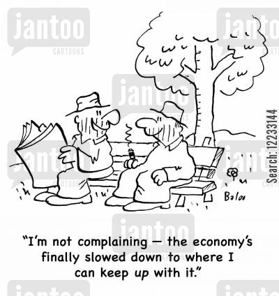 economic slowdowns cartoon humor: 'I'm not complaining -- the economy's finally slowed down to where I can keep up with it.'