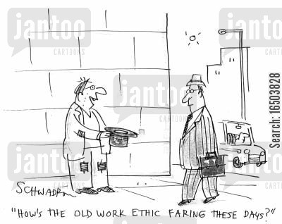 pan handlers cartoon humor: 'How's the old work ethic faring these days?'