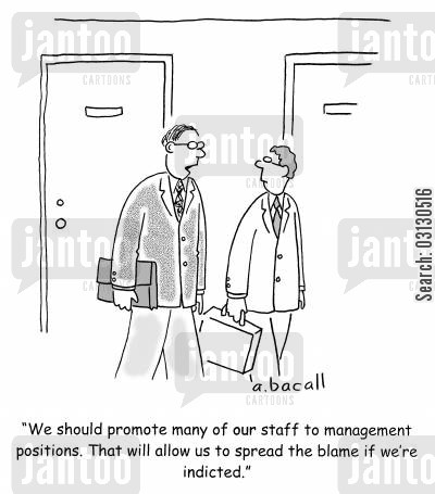 blame cultures cartoon humor: We should promote many of our staff to management positions...