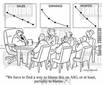 pass the buck cartoon humor: We have to find a way to blame this on the AIG, or at least, partially to blame...