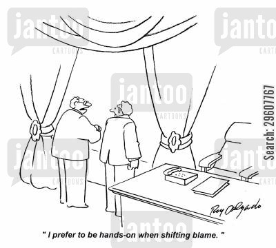 accusation cartoon humor: 'I prefer to be hands-on when shifting blame,'