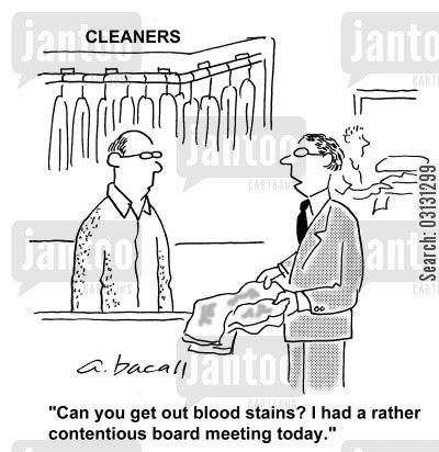 dry cleaning cartoon humor: Can you get out blood stains? I had a rather contentious board meeting today.