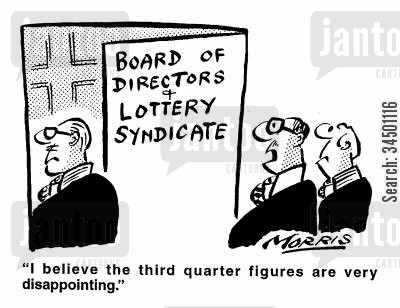 lottery syndicate cartoon humor: I believe the third quarter figures are very disappointing.