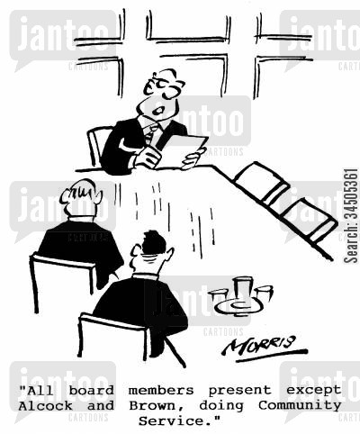 community services cartoon humor: All board members present except Alcock and Brown, doing Community Service.