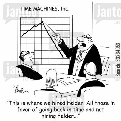 falling sales cartoon humor: 'This is where we hired Felder. All those in favor of going back in time and not hiring Felder...'
