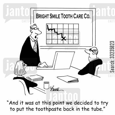 sales department cartoon humor: 'And it was at this point we decided to try to put the toothpaste back in the tube.'