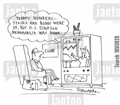 stock report cartoon humor: Today's numbers. . .stocks and bonds were up, but O.J.Simpson memorabilia was down.