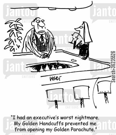 executive bonus cartoon humor: I had an executives worst nightmare. My golden handcuffs prevented me from opening my golden parachute.