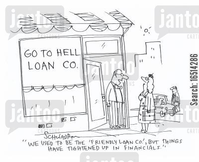 go to hell cartoon humor: 'We used to be the Friendly Loan Co, but things have tightened up in financials.'