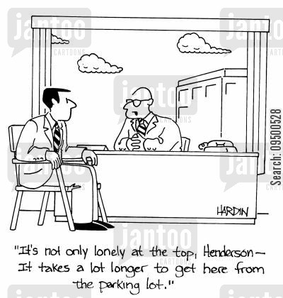at the top cartoon humor: 'It's not only lonely at the top, Henderson - It takes a lot longer to get here from the parking lot.'