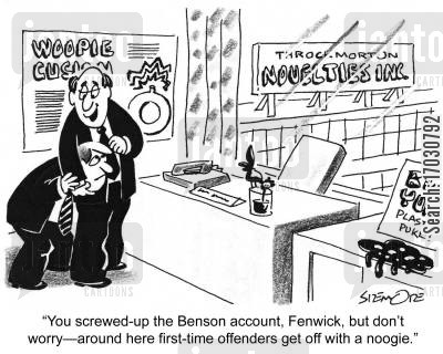 novelty cartoon humor: 'You screwed-up the Benson account, Fenwick, but don't worry