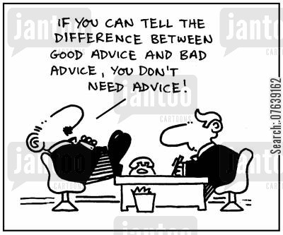 mentoring cartoon humor: 'If you can tell the difference between good advice and bad advice, you don't need advice.'