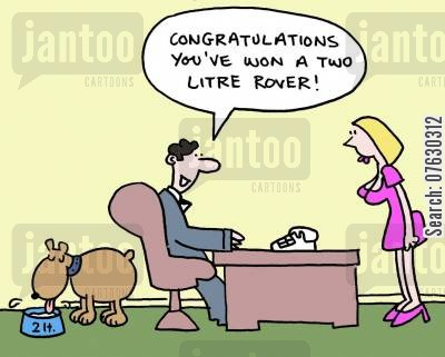 employee incentive cartoon humor: Congratulations you've won a two litre rover!