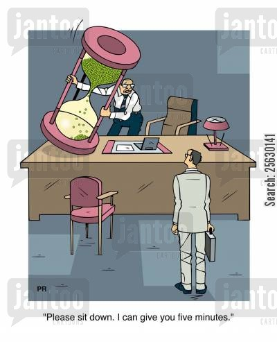 time management cartoon humor: Please sit down. I can give you five minutes.