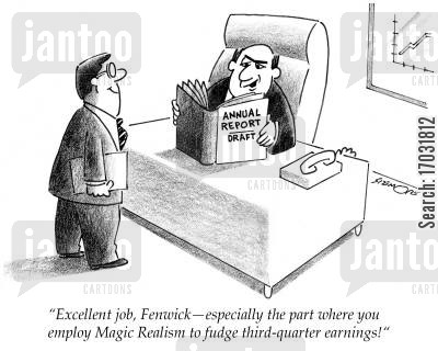 literary cartoon humor: 'Excellent job, Fenwick, especially the part where you employ Magic Realism to fudge third-quarter earnings!'