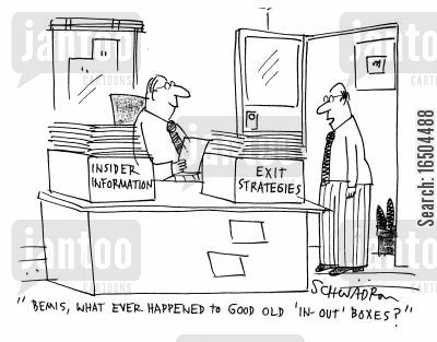 insider information cartoon humor: 'Bemis, what ever happened to good old 'in-out' boxes?'