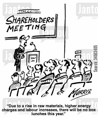 shareholders meetings cartoon humor: Due to a rise in raw materials, higher energy charges and labour increases, there will be no box lunches this year.