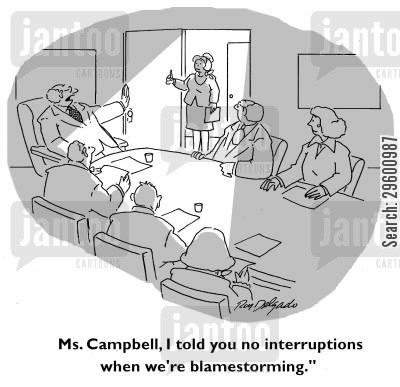 chief executive cartoon humor: 'Ms. Campbell, I told you no interruptions when we're blamestorming.'