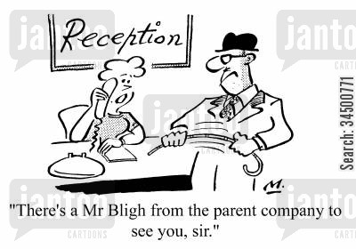 branches cartoon humor: There's a Mr.Bligh from the parent company to see you, Sir.