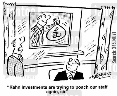 golden handshakes cartoon humor: Kahn investments are trying to poach our staff again, sir.