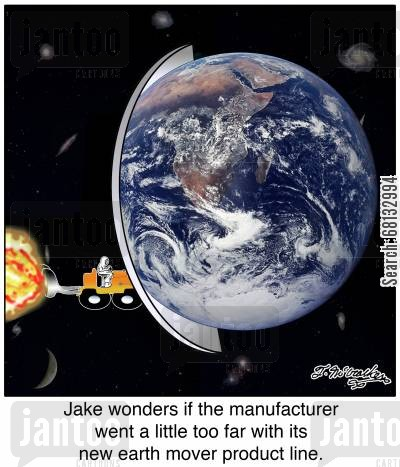 space craft cartoon humor: Jake wonders if the manufacturer went a little too far with its new earth mover product line.