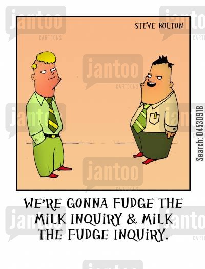 bureaucracy cartoon humor: 'We're gonna fudge the milk inquiry and milk the fudge inquiry.'