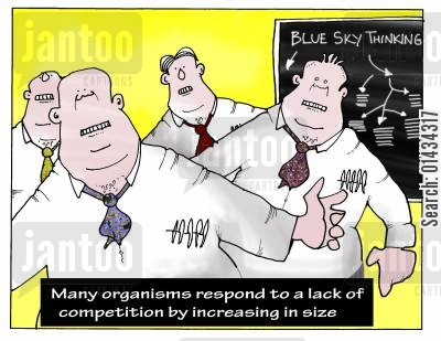 bureaucratic cartoon humor: MANAGEMENT...Many organisms respond to a lack of competition by increasing in size.