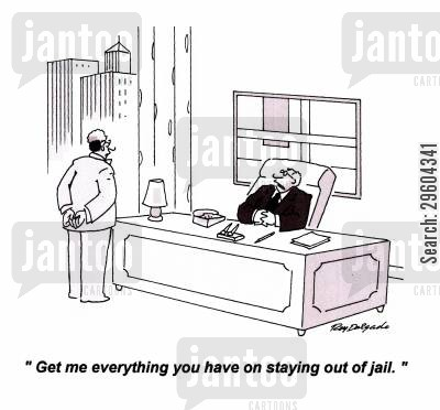 breaking the law cartoon humor: 'Get me everything you have on staying out of jail.'