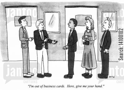 business cards cartoon humor: I'm out of business cards. Here,give me your hand.