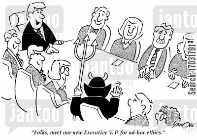 ad-hoc ethics cartoon humor: 'Folks, meet our new Executive V. P. for ad-hoc ethics.'