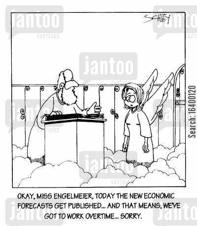 business forecast cartoon humor: ....Today the new economic forecasts get published...and that means we have to work overtime...sorry.