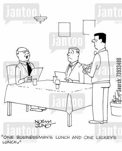 entourages cartoon humor: 'One businessman's lunch and one lackey's lunch.'