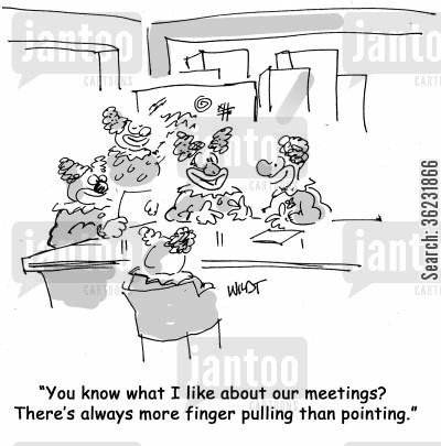 finger pointing cartoon humor: You know what I like about our meetings? There's always more finger pulling than pointing.