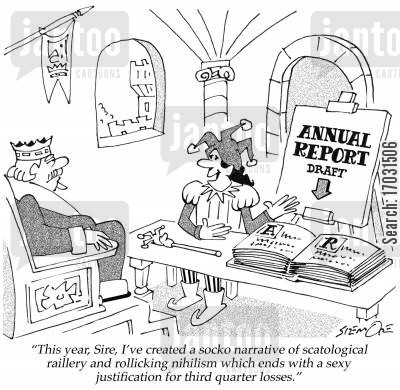 time warp cartoon humor: 'This year, Sire, I've created a socko narrative of scatological raillery and rollicking nihilism which ends with a sexy justification for third quarter losses.'