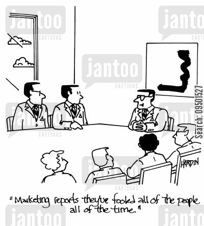 smoke and mirrors cartoon humor: 'Marketing reports they're fooled all of the people all of the time.'