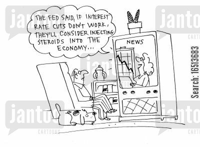 injecting cartoon humor: 'The fed said, if interest rate cuts don't work, they'll consider injecting steroids into the economy...'