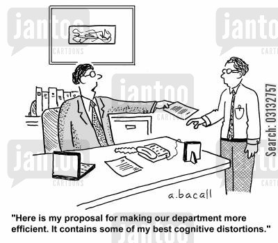 coefficient cartoon humor: 'Here is my proposal for making our department more efficient. It contains some of my best cognitive distortions.'