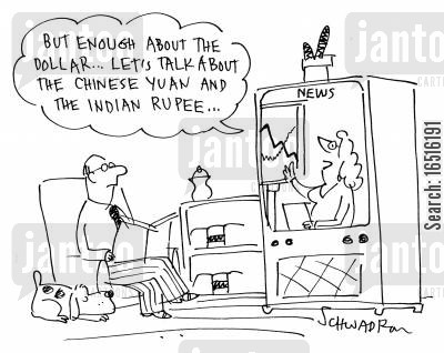 economic report cartoon humor: 'But enough about the dollar . . . lets talk about the Chinese Yuan and Indian Rupee . . . '