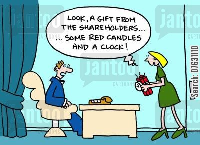 company shares cartoon humor: Look a gift from the shareholders...some red candles and a clock! (dynamite).