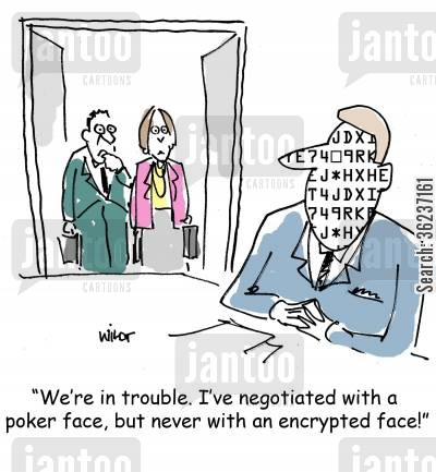 business deals cartoon humor: 'We're in trouble. I've negotiated with a poker face, but never with an encrypted face!'