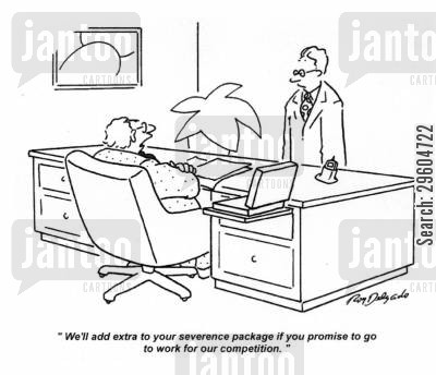rivalry cartoon humor: 'We'll add extra to your severance package if you promise to go to work for our competition.'