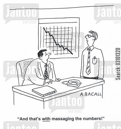 massages cartoon humor: 'And that's with massaging the numbers!'