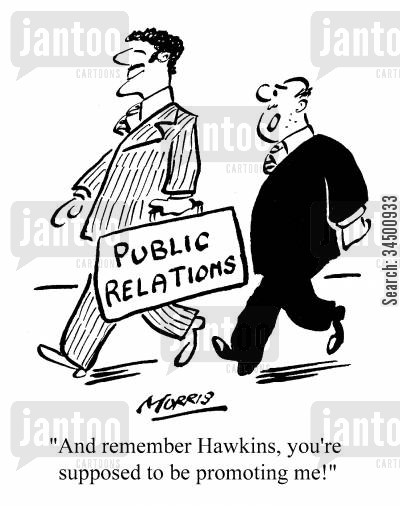 public relation cartoon humor: And remember, you're supposed to be promoting me!