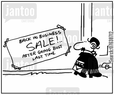 going out of business cartoon humor: 'Back in business sale, after going bust the last time.'