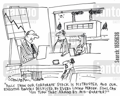 corporate cartoon humor: 'Polls show our corporate stick is distrusted, and our executive bonuses despised by every living person. Sims, can you turn that around by mid-quarter?'