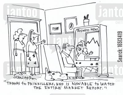 drugged cartoon humor: 'Thanks to painkillers, Ned is now able to watch the entire market report.'