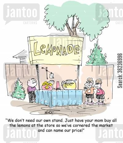 lemonade stores cartoon humor: 'We don't need our own stand. Just have your mom buy all the lemons at the store so we've cornered the market and can name our price!'