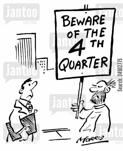fourth quarter cartoon humor: Beware of the 4th quarter.